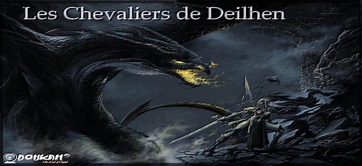 Les Chevaliers de Deilhen Index du Forum