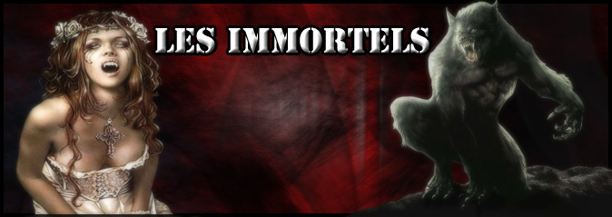 les immortels Index du Forum