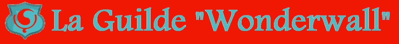 °o°==>La guilde WonderWall<==°o° Index du Forum