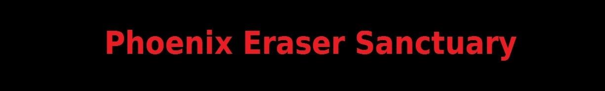 Phoenix Eraser Sanctuary Forum Index