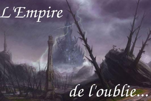L'Empire de l'Oublie.... Index du Forum