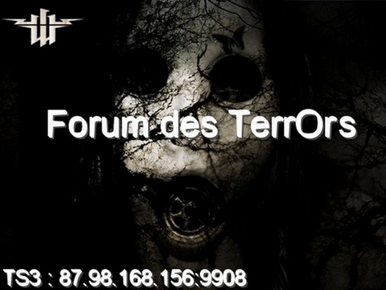 Forum des TerrOrs Forum Index