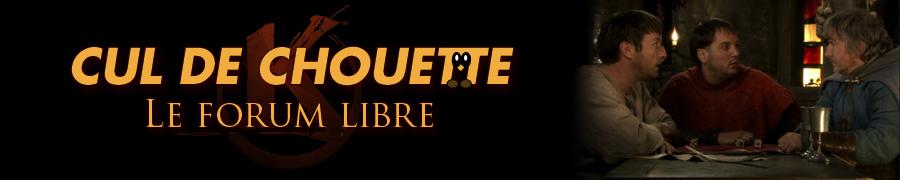 Cul de Chouette - Le Forum Libre Index du Forum