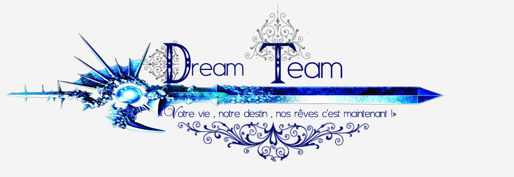 La Dream Team  Index du Forum
