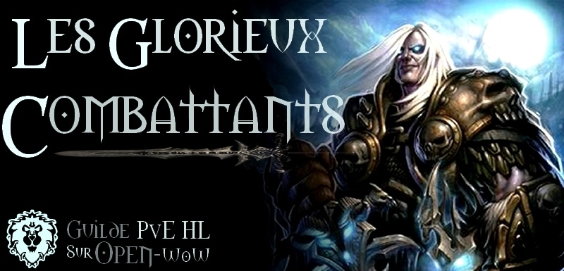Les Glorieux Combattants - Alliance - Open WoW Index du Forum