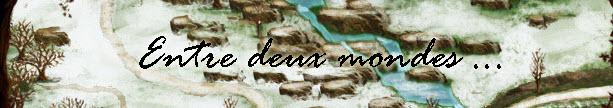 Entre deux mondes Index du Forum
