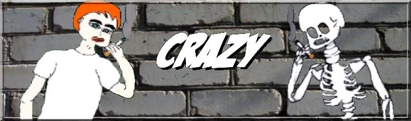 crazy Parce qu'on est jeunes et cons, et qu'ils sont vieux et fous...On est tous un peu dingues ! On est crazy ! Le forum des plus de 16 ans.