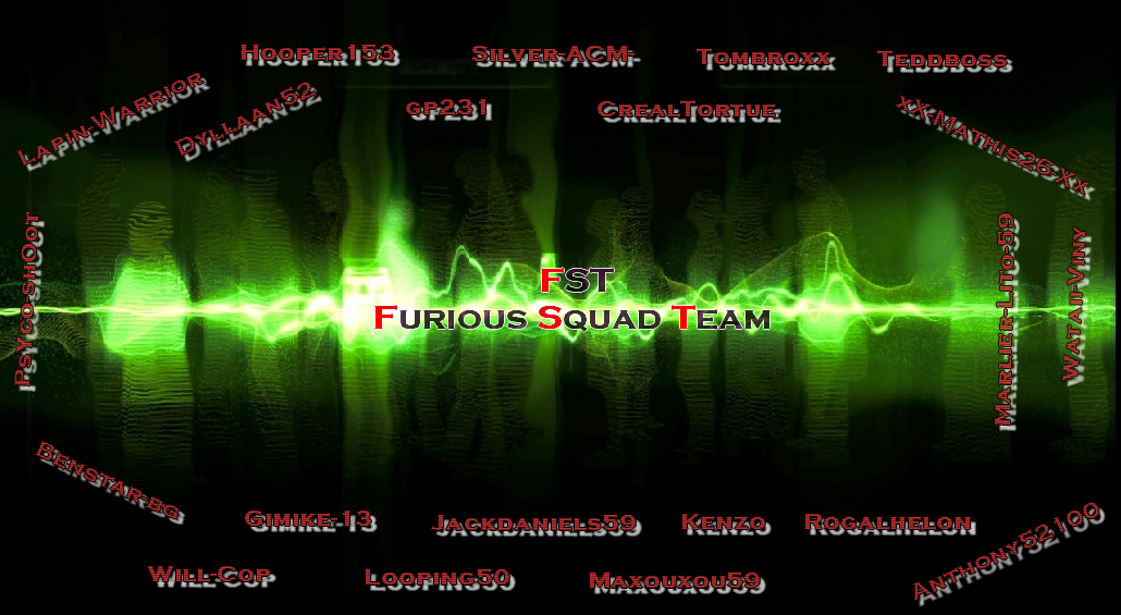 [fst~] furious squad d'elite team Index du Forum